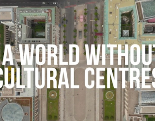 A world without cultural centres